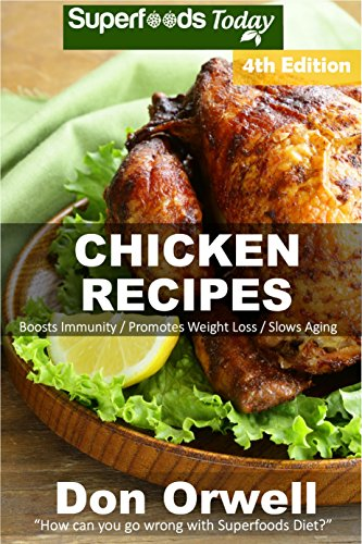 Chicken Recipes: Over 65+ Low Carb Chicken Recipes, Dump Dinners Recipes, Quick & Easy Cooking Recipes, Antioxidants & Phytochemicals, Soups Stews and Chilis, Slow Cooker Recipes by Don Orwell