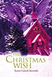 The Christmas Wish, Karen Jaworski, 0595295282
