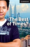 The Best of Times? Level 6, Alan Maley, 0521735467