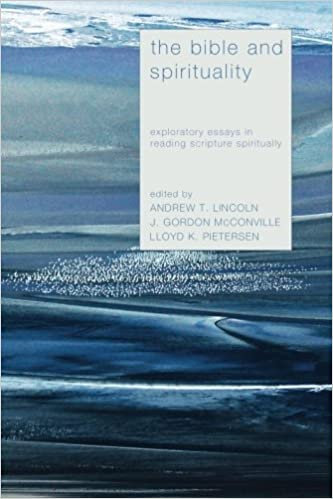 the bible and spirituality exploratory essays in reading  the bible and spirituality exploratory essays in reading scripture spiritually andrew t lincoln gordon mcconville 9781620327098 com books