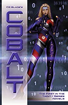 Cobalt: The First in the Trinity Series Novels by [Blade, CG]