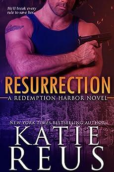 Resurrection (Redemption Harbor Series Book 1) by [Reus, Katie]