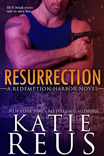 Resurrection (Redemption Harbor Series Book 1) by [Reus, Katie]