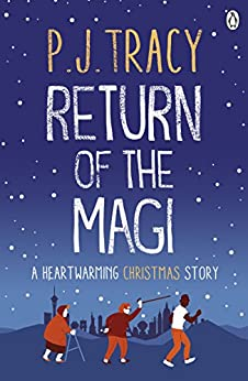 Return of the Magi: A heartwarming Christmas story eBook: P. J. ...