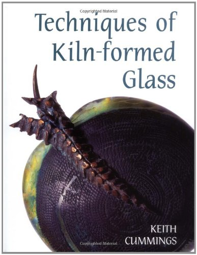 Techniques of Kiln-formed Glass by Brand: A and C Black / University of Pennsylvania Press