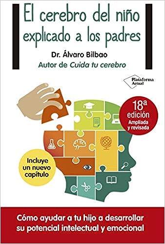 Cerebro Del Niño Explicado A Los Padres, El por Álvaro Bilbao epub