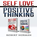 Positive Thinking & Self Love: 2 in 1 Book!: 60 Days of Self Development to Learn Self Acceptance and Happiness | Robert Norman