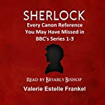 Sherlock: Every Canon Reference You May Have Missed in BBC's Series 1-3 | Valerie Estelle Frankel