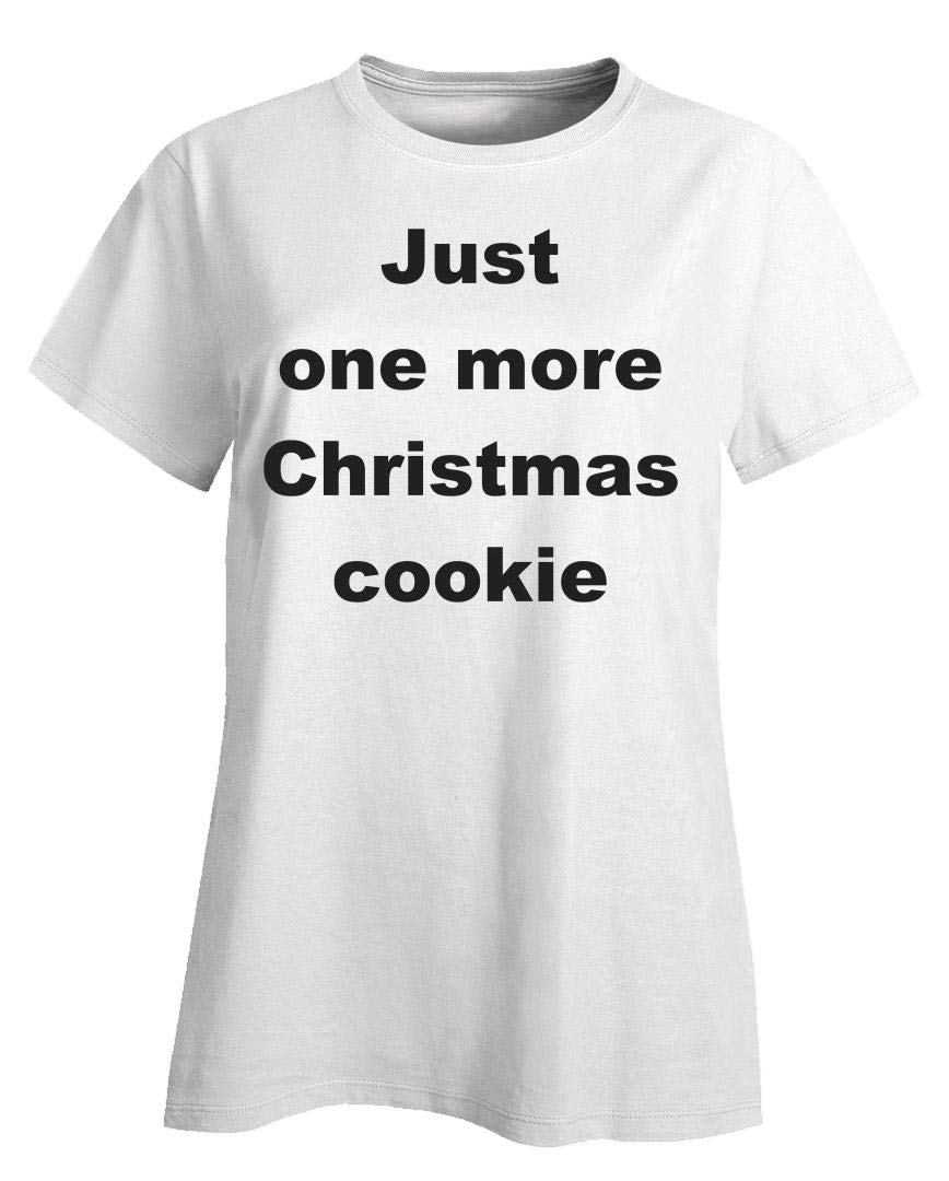Christmas Quote Just One More Christmas Cookie T Shirt 1296