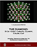 THE DIAMOND: 5 Cs -- Cost, Carat, Clarity, Color, and Cut