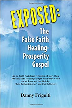 Book Exposed: The False Faith Healing-Prosperity Gospel