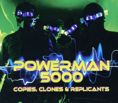 Powerman 5000 - Copies Clones & Replicants - Zortam Music