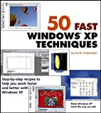 50 Fast Windows XP Techniques, Keith Underdahl, 0764558234