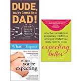 img - for Expecting better and dude you're gonna be a dad! and what to expect 3 books collection set book / textbook / text book