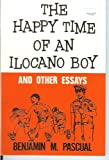 The Happy Time of an Ilocano Boy and Other Stories, Pascual, Benjamin M., 971100352X