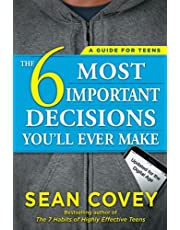The 6 Most Important Decisions You'll Ever Make: A Guide for Teens: Updated for the Digital Age