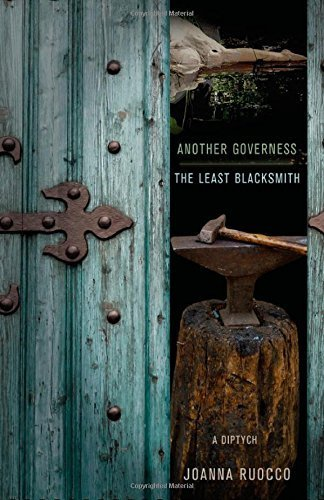 Another Governess / The Least Blacksmith: A Diptych by Joanna Ruocco (2012-03-05)