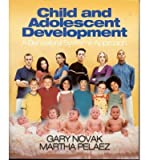 [(Child and Adolescent Development: A Behavioral Systems Approach)] [Author: Gary D. Novak] published on (January, 2004)
