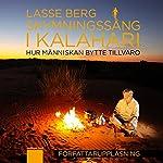 Skymningssång i Kalahari | Lasse Berg