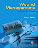 By Betsy Myers - Wound Management: Principles and Practice: 2nd (second) Edition