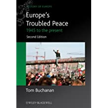 Europe's Troubled Peace: 1945 to the Present