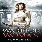 Warrior Woman Hörbuch von Summer Lee Gesprochen von: Ariel Therkiel