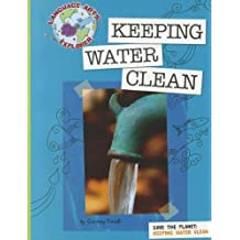 Keeping Water Clean: Save the Planet (Language Arts Explorer)