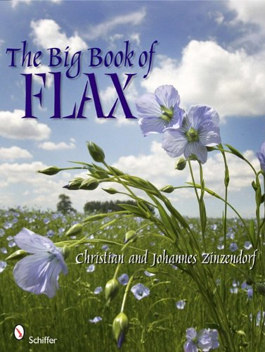 the-big-book-of-flax-a-compendium-of-facts-art-lore-projects-and-song