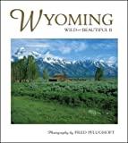 Wyoming Wild and Beautiful II, photography by Fred Pflughoft, 156037246X