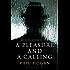 A Pleasure and a Calling: A Novel