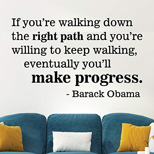 Wall Quote The Right Path Barack Obama Vinyl Decal Inspirational Motivational Vinyl Decal Home Decor Make Progress Office Presient