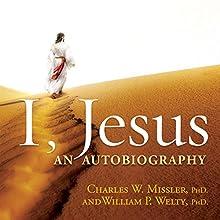 I, Jesus: An Autobiography | Livre audio Auteur(s) : Chuck W. Missler, William P. Welty Narrateur(s) : Franklin Treble