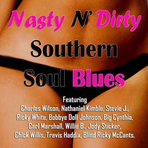 Nasty n' Dirty Southern Soul Blues