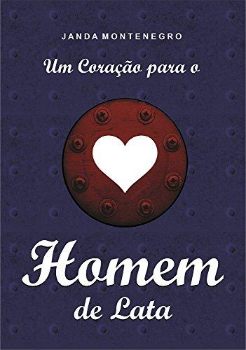 Um corao para o Homem de Lata (Portuguese Edition)