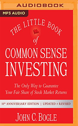 [Free] The Little Book of Common Sense Investing: The Only Way to Guarantee Your Fair Share of Stock Market<br />Z.I.P