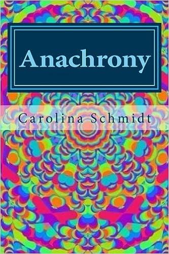 Anachrony Amazon Fr Carolina Schmidt Livres Anglais Et