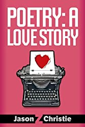 Poetry: A Love Story