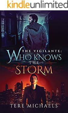 Who Knows the Storm (The Vigilante Book 1)