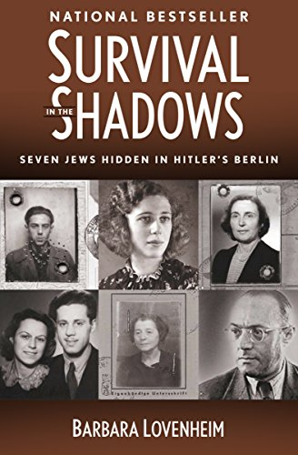Amazon survival in the shadows seven jews hidden in hitlers survival in the shadows seven jews hidden in hitlers berlin by lovenheim barbara fandeluxe Document