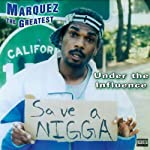 Under the Influence | Marquez The Greatest