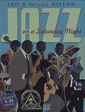 Jazz on a Saturday Night, Leo & Diane Dillon, Leo Dillon, Diane Dillon, 0590478931