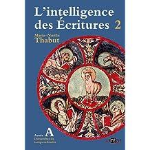INTELLIGENCE DES ÉCRITURES (L') T.02 : ANNÉE A