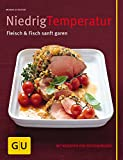 img - for Niedrigtemperatur - Fleisch & Fisch sanft garen book / textbook / text book