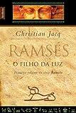 Ramsés. O Filho da Luz - Volume 1