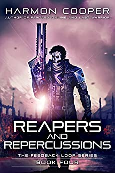 Reapers and Repercussions: (Book Four) (The Feedback Loop 4) by [Cooper, Harmon]