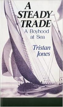 Book A Steady Trade: A Boyhood at Sea