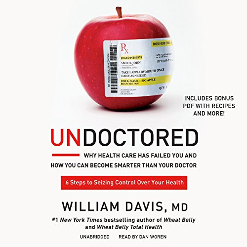 Undoctored: Why Health Care Has Failed You and How You Can Become Smarter Than Your Doctor Audiobook [Free Download by Trial] thumbnail