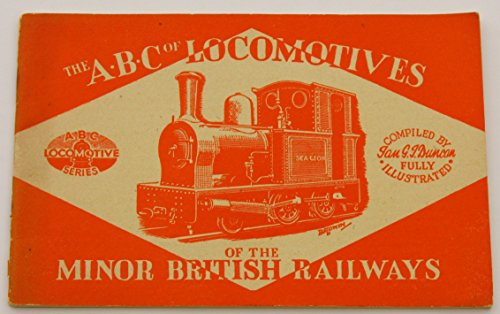 (The ABC of Locomotives of the Minor British Railways)