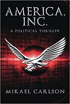 Book America, Inc.: A Political Thriller: Volume 1 (The Black Swan Saga)