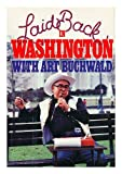Laid Back in Washington, Art Buchwald, 0399126481